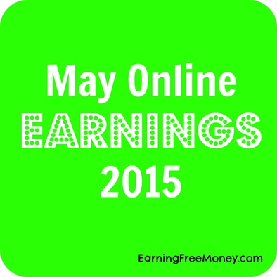 May Online Earnings 2015  via www.earningfreemoney.com