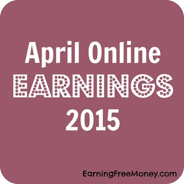 April Online Earnings 2015   via  www.earningfreemoney.com