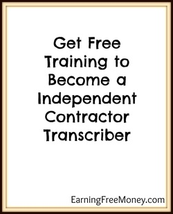 Get Free Training to Become a Independent Contractor Transcriber
