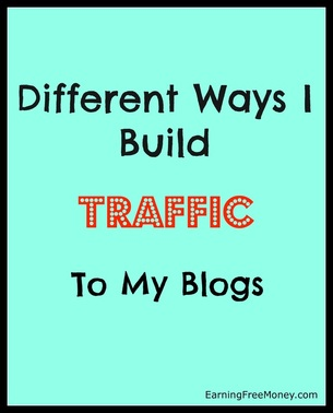 Different Ways I Build Traffic to My Blogs