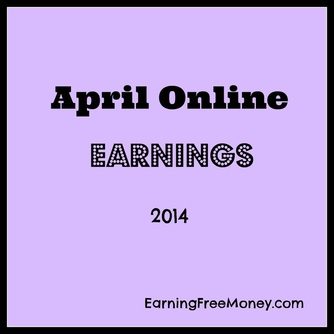April Online Earnings 2014 via EarningFreeMoney.com
