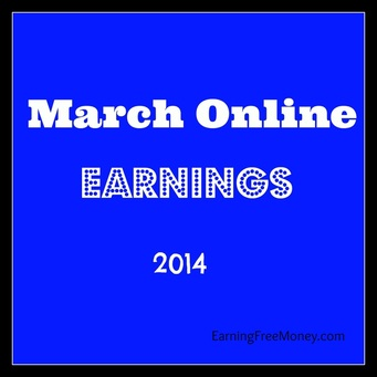 March Online Earnings 2014 via EarningFreeMoney.com
